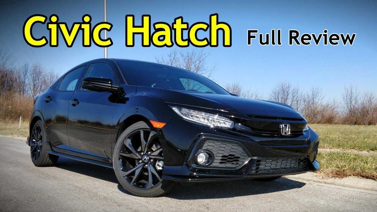 2018 Honda Civic Hatchback: Full Review | Sport Touring, EX-L, EX, Sport & LX - YouTube
