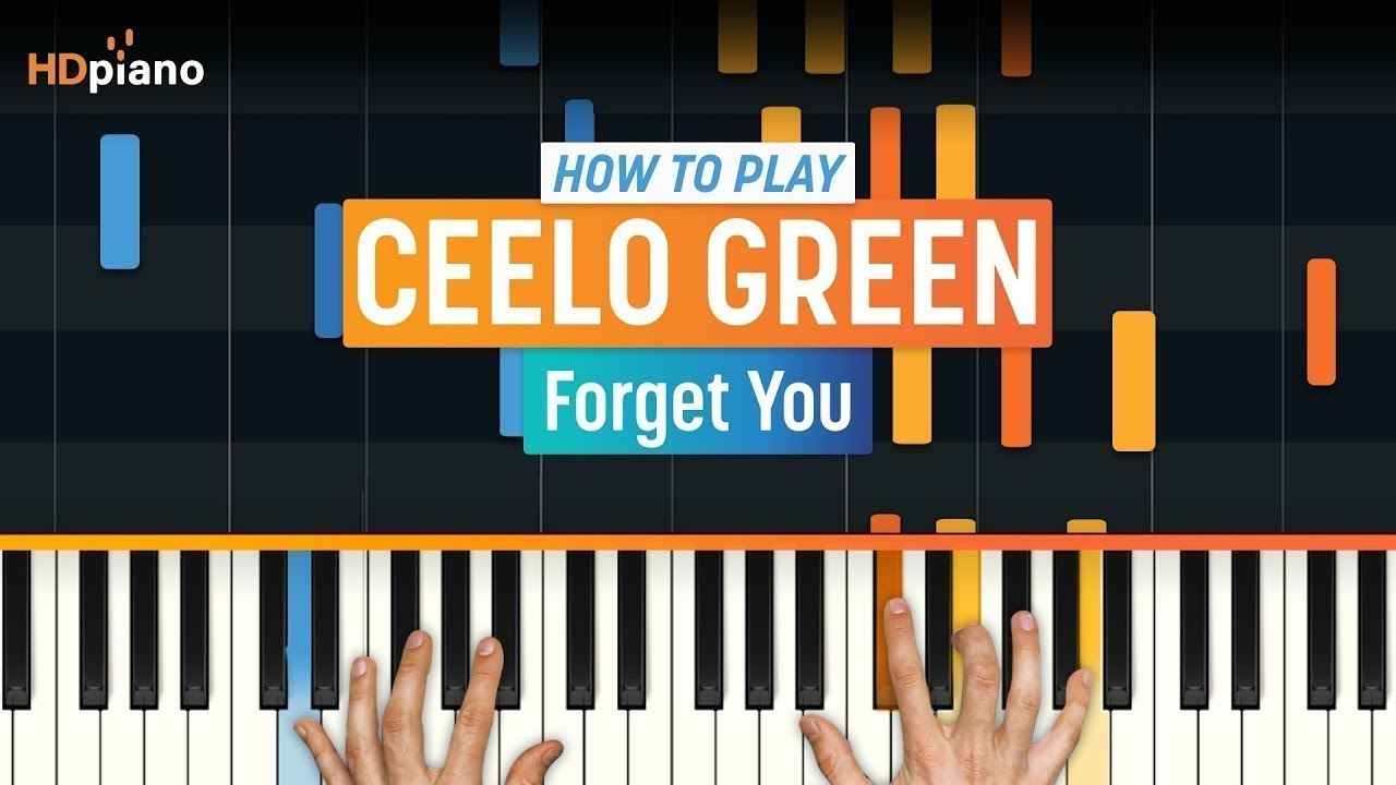 How To Play Forget You Updated By Ceelo Green Hdpiano Part 1 Piano Tutorial Youtube