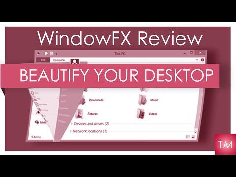 WindowFX Review | Beautify Your Desktop