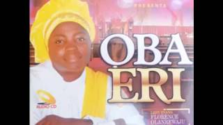 LATEST YORUBA MUSIC - OBA ERI FT LADY EVANG FLORENCE OLAREWAJU