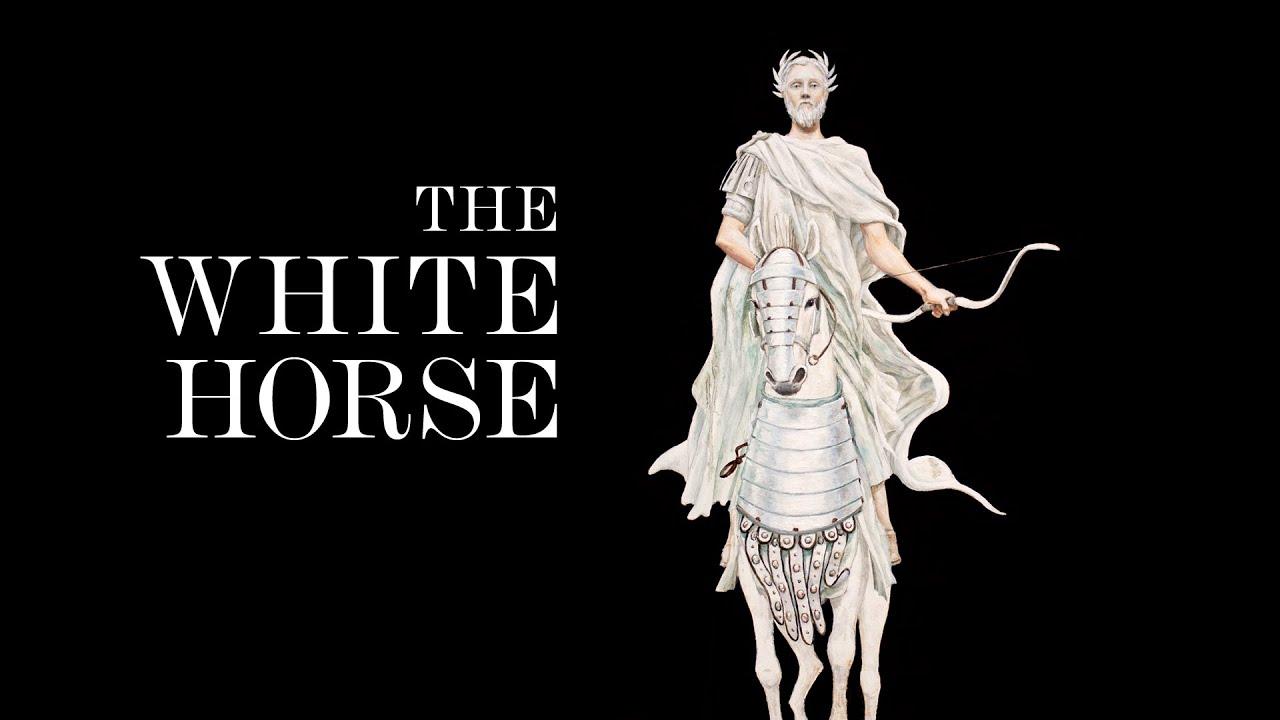 The Four Horsemen: The White Horse - YouTube