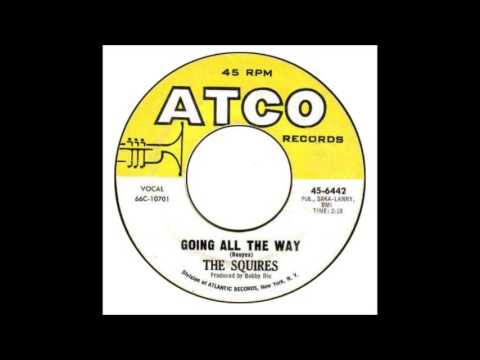 Squires - Going All the Way