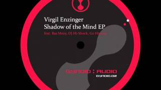 Virgil Enzinger - Shadow of the Mind (DJ Hi-Shock Remix)