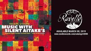 Frederic D'Haene - Music With Silent Aitake's Part IV : Gagaku 2 Haya Roku Byoushi