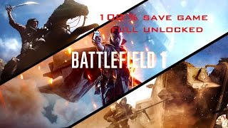 Battlefield 1 save game 100% campaign  completed full unlocked