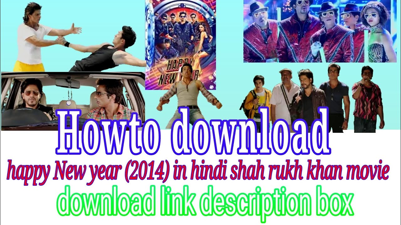 Howto Download Shahrukh Khan Movie Happy New Year 2014 In Hindi Full Hd Download Link Description Youtube