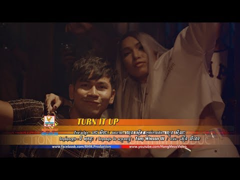 TURN IT UP - Phorn Srey Khuoch [OFFICIAL MV]