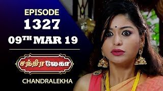 CHANDRALEKHA Serial | Episode 1327 | 09th March 2019 | Shwetha | Dhanush | Nagasri |Saregama TVShows
