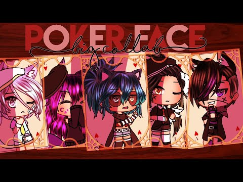 「Gacha Life 」poker Face 🃏 | Big Collab |