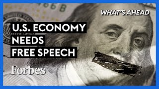 Why Suppressing Free Speech Will Hurt The Economy - Steve Forbes | What's Ahead | Forbes
