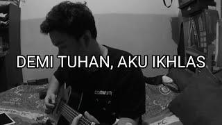 Gambar cover Armada Ft. Ifan Seventeen - Demi Tuhan Aku Ikhlas (Cover) + Chord Gitar