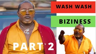 "WASH WASH BIZINESS - PART 2 💸💶💸💶𝑷𝑨̂𝑷𝑨̀ 𝑭𝑹𝑬𝑫 ""𝑲𝒆𝒎𝒊𝒌𝒂𝒍'' 𝑵𝑮𝑨𝑴𝑾𝑨𝒀𝑨."