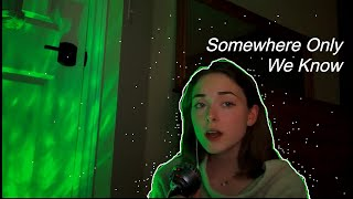 Download Somewhere Only We Know - Cover