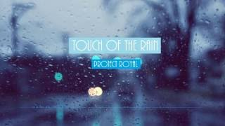 Project Royal - Touch of the Rain (Future Bass)