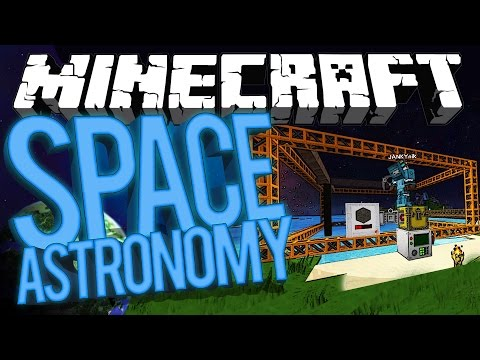 Minecraft Space Astronomy - MAINLAND! #9 [Modded HQM Surviva