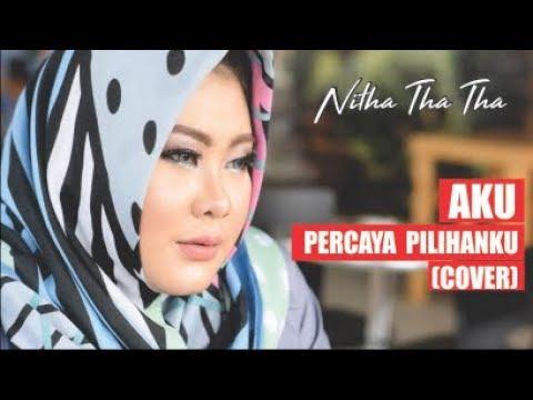 kotak - Aku Percaya Pilihanku ( cover by Nitha tha tha )