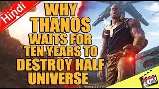 THANOS WAITS FOR 10 YEARS WHY ? [Explained In Hindi]
