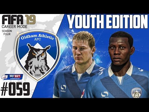 Fifa 19 Career Mode  - Youth Edition - Oldham Athletic - Season 4 EP 59