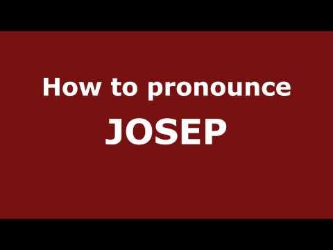 How to Pronounce JOSEP in Spanish - PronounceNames.com