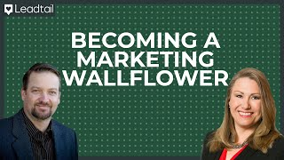 How to Become a Marketing Wallflower | Tom Treanor & Sharon Spooler | Counterpoint B2B
