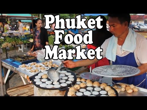 Phuket Food Market: Thai Street Food & Shopping at Chalong Sunday Morning Market Phuket Thailand