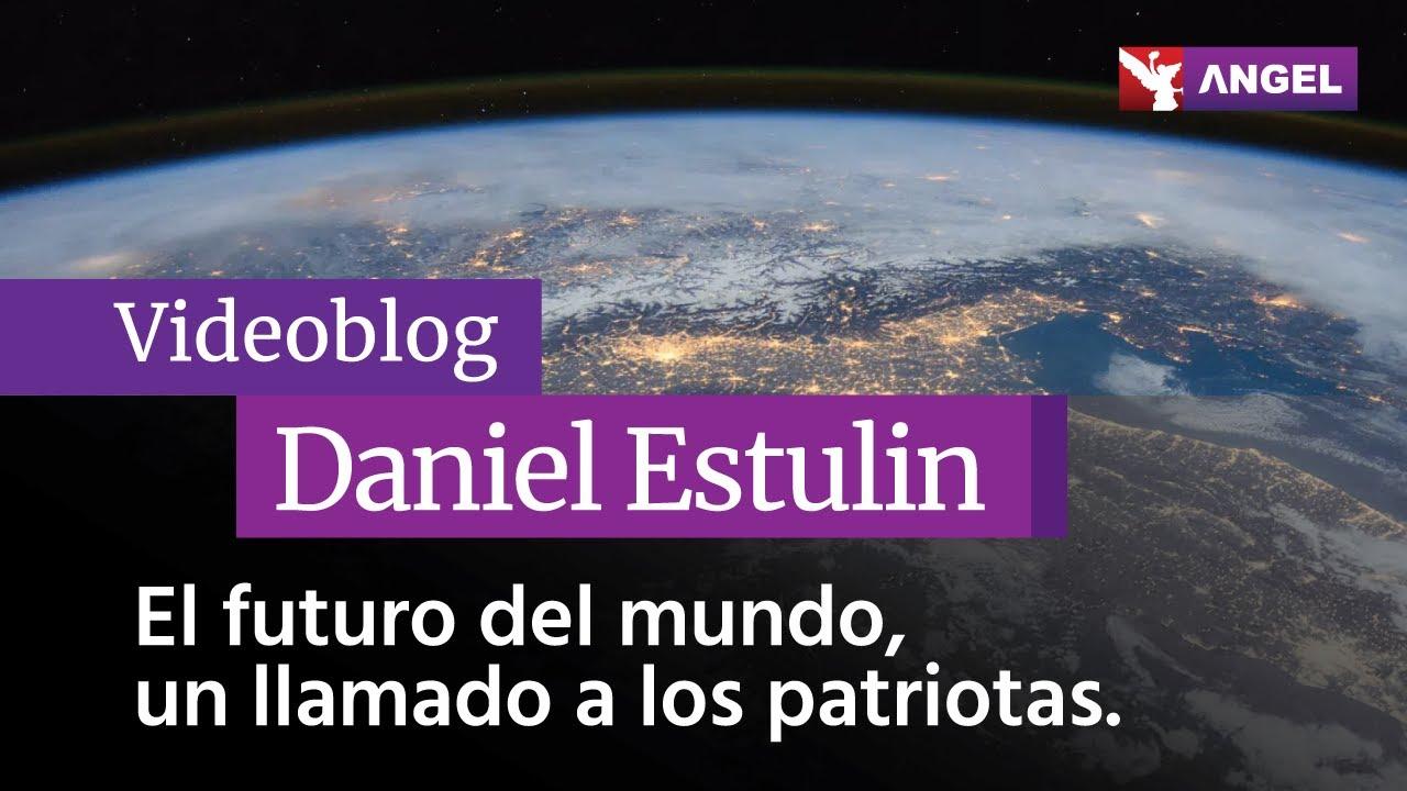 El futuro del mundo, un llamado a los patriotas - Daniel Estulin