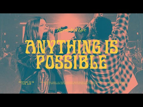 Anything Is Possible - Bethel Music U0026 Dante Bowe