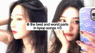 « the worst and best parts in kpop songs »