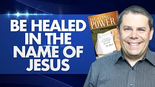 Be Healed in the Name of Jesus - Healing Power #16