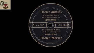 TIROLER MARSCH - 1910 - D'Picksüaßen Hölz'ln