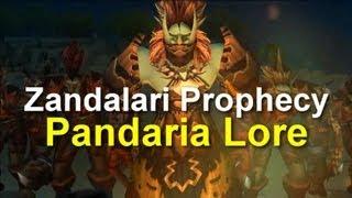 The Zandalari Prophecy [Pandaria Lore] - World of Warcraft: Mists of Pandaria