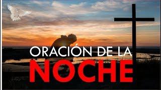 ORACIÓN DE LA NOCHE / Para dar gracias a Dios y terminar el día en Paz