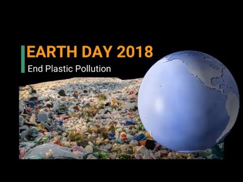 Earth day 2018 (End Plastic Pollution) - 22nd April