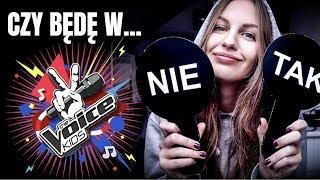 TAK czy NIE 2 // będę w The Voice Kids 2? ✌