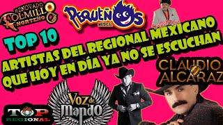 TOP 10| Artistas del Regional Mexicano Que Hoy En Día Ya No Se Escuchan