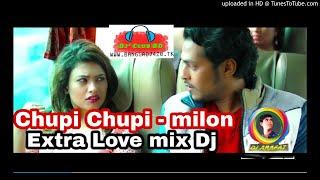 Chupi Chupi | milon | extra hard bass+love mix |bangla new DJ remix song 2018