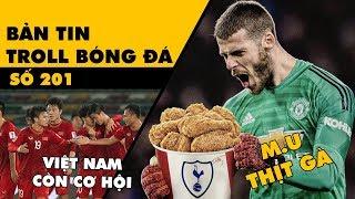 Bản tin Troll Bóng Đá số 201: Việt Nam vẫn còn cơ hội ở Asian Cup và chuyện M U ăn gà xé phay