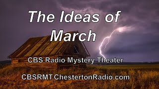 The Ideas of March - CBS Radio Mystery Theater