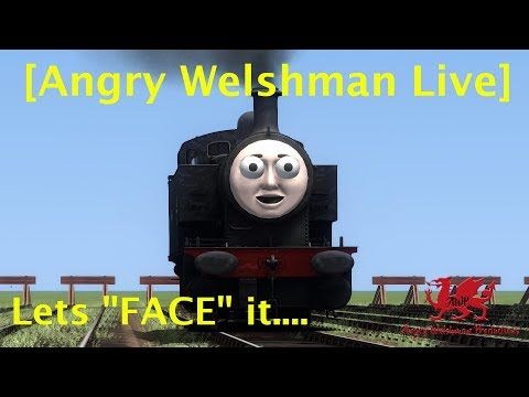 """[Angry Welshman Live] Lets """"Face"""" It...."""