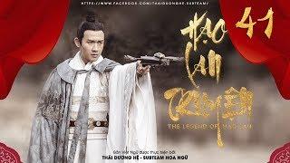 [THUYẾT MINH] - Hạo Lan Truyện - Tập 41   Phim Cổ Trang Trung Quốc 2019