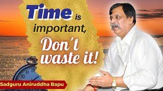 Sadguru Shree Aniruddha Bapu Pravachan 01 May 2014 - वेळ महत्वाचा आहे, तो वाया घालवू नका