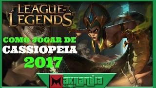 🔴 Como jogar de CASSIOPEIA em 13 minutos - League of Legends- Fala do Champ S7(Melhor Ulti Reversa)
