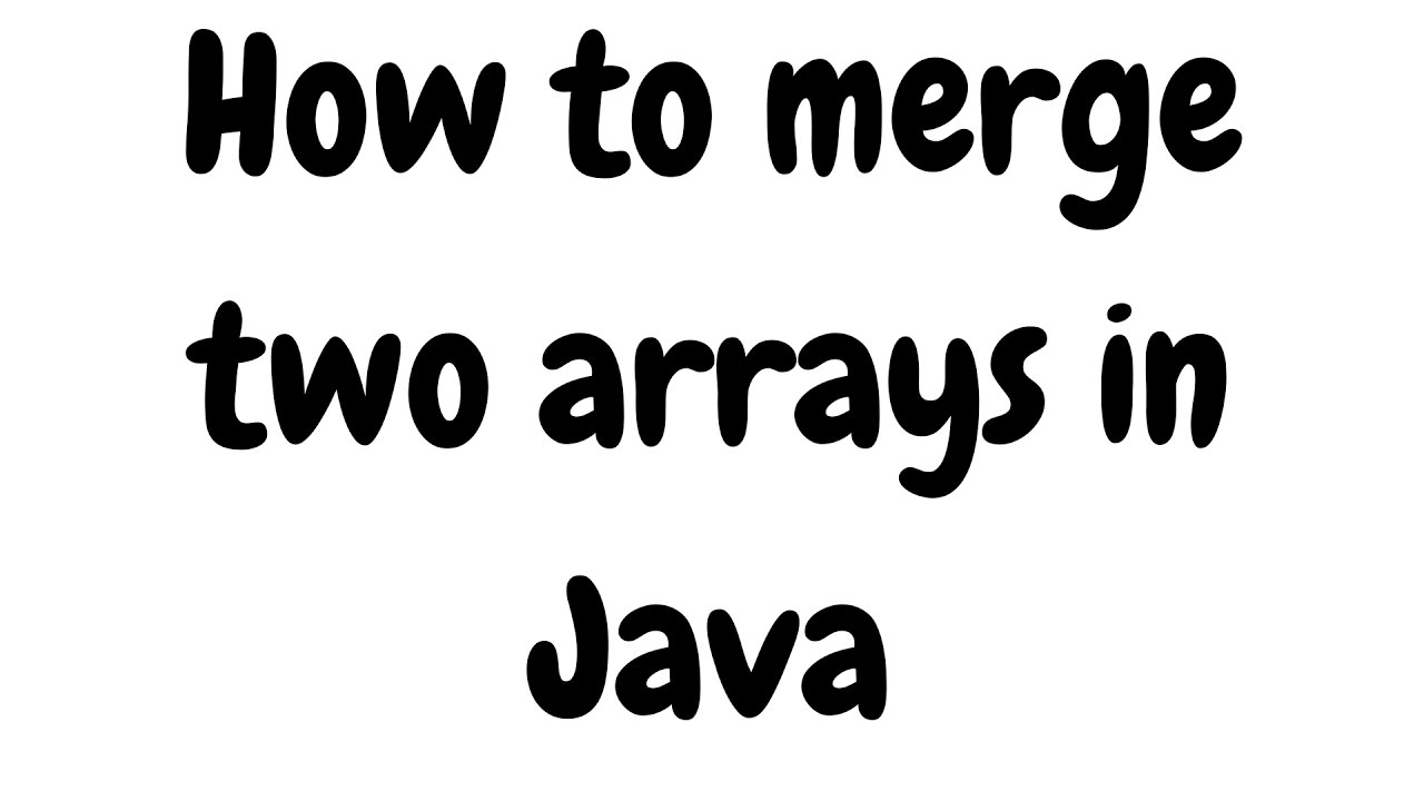How to merge two arrays in Java