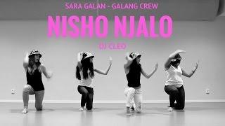 DJ CLEO -  Nisho Njalo -  Sara Galan | Galang Crew