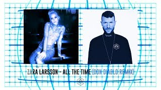 Zara Larsson - All The Time (Don Diablo Remix) | Official Audio