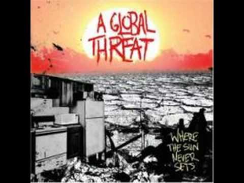 A Global Threat - Cut-Ups