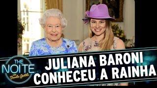 The Noite 31/07/15 - Exclusivo Web: Juliana Baroni Conta Como Conheceu A Rainha Elizabeth