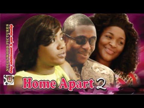 Home Apart 2 .. 2014  Nigeria Nollywood Movie