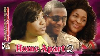 Home Apart 2 .. 2014  Nigeria Nollywood Movie