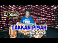 Gambar cover DJ TAKKAN PISAH - WALI BAND  REMIX KOPLO JAIPONG